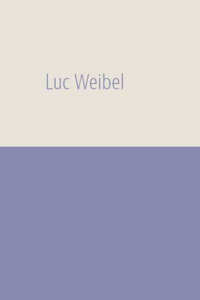 Luc Weibel – Pour l'ensemble de son oeuvre